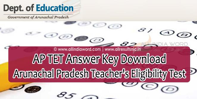 AP TET Answer Key 2020 - Arunachal Pradesh Teacher's Eligibility Test